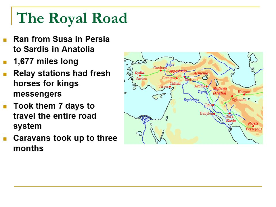 The Royal Road Ran from Susa in Persia to Sardis in Anatolia