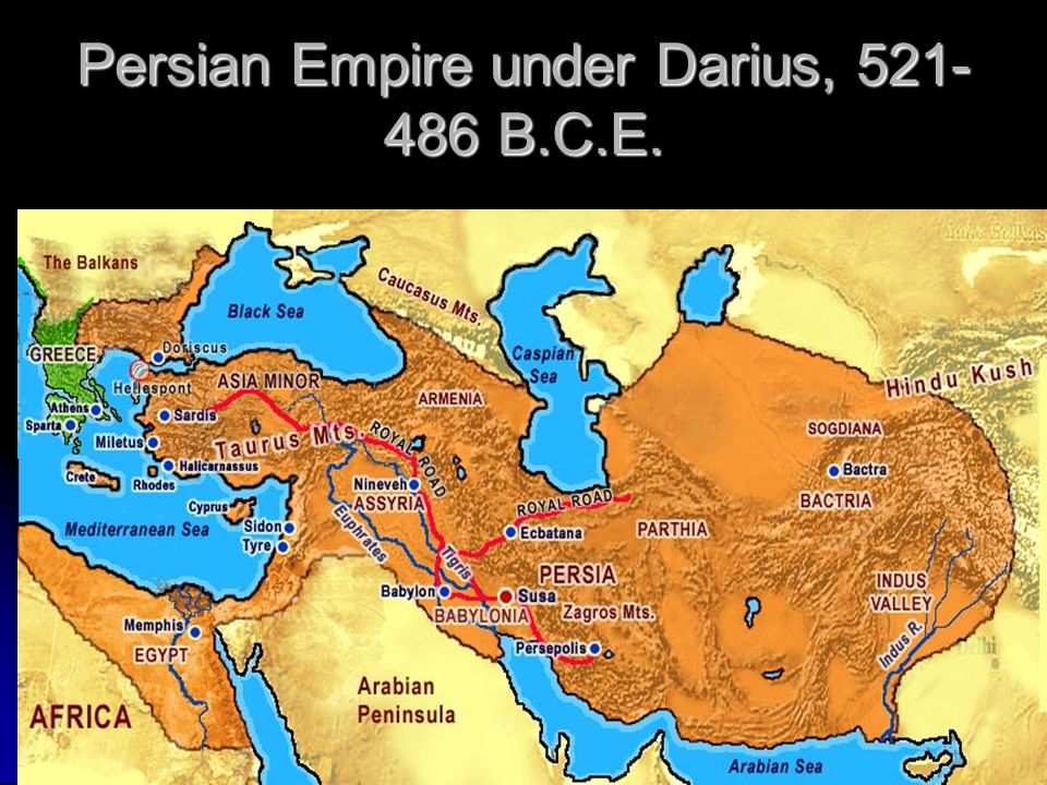 Persian Empire under Darius, 521-486 B.C.E.