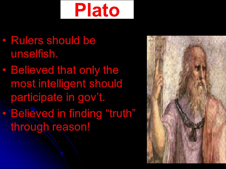 Plato Rulers should be unselfish.