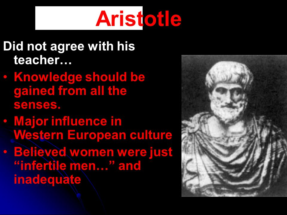 Aristotle Did not agree with his teacher…
