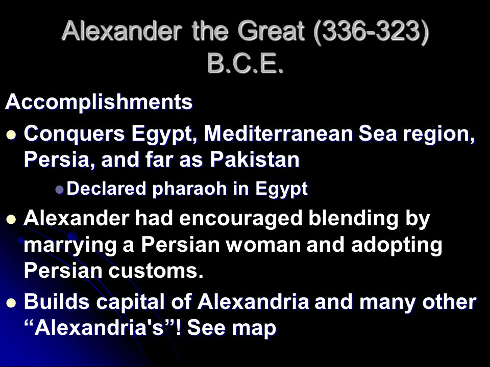 Alexander the Great (336-323) B.C.E.