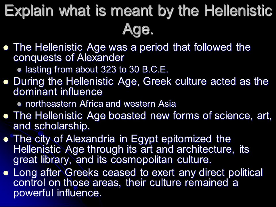 Explain what is meant by the Hellenistic Age.