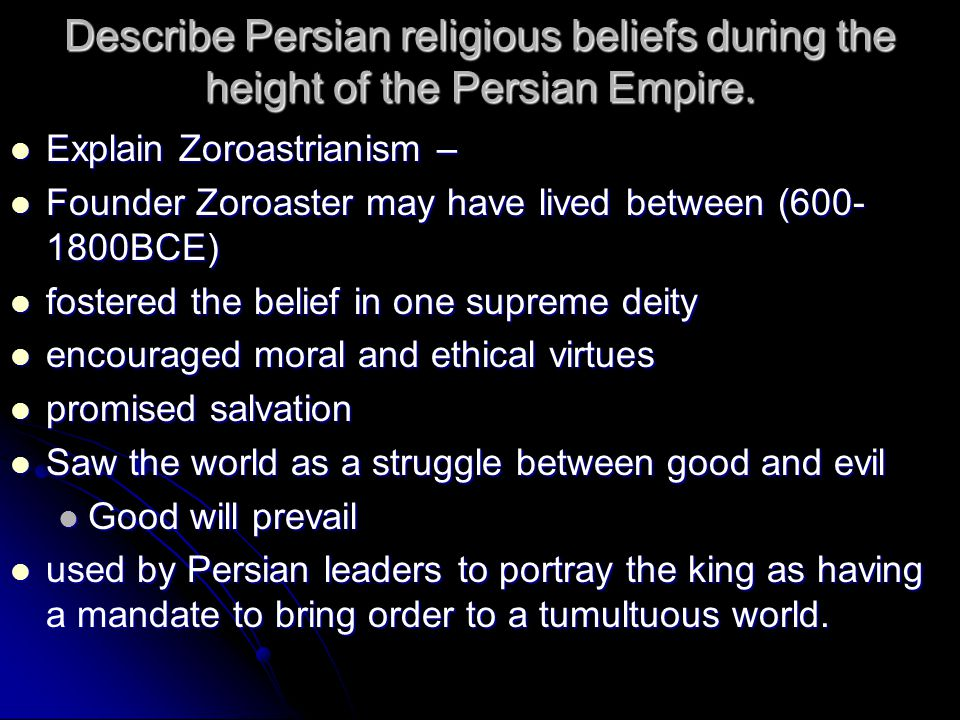 Describe Persian religious beliefs during the height of the Persian Empire.
