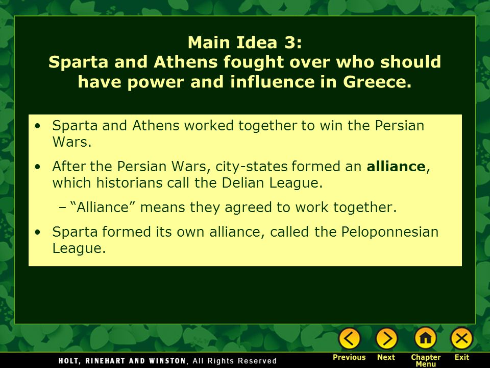 Main Idea 3: Sparta and Athens fought over who should have power and influence in Greece.