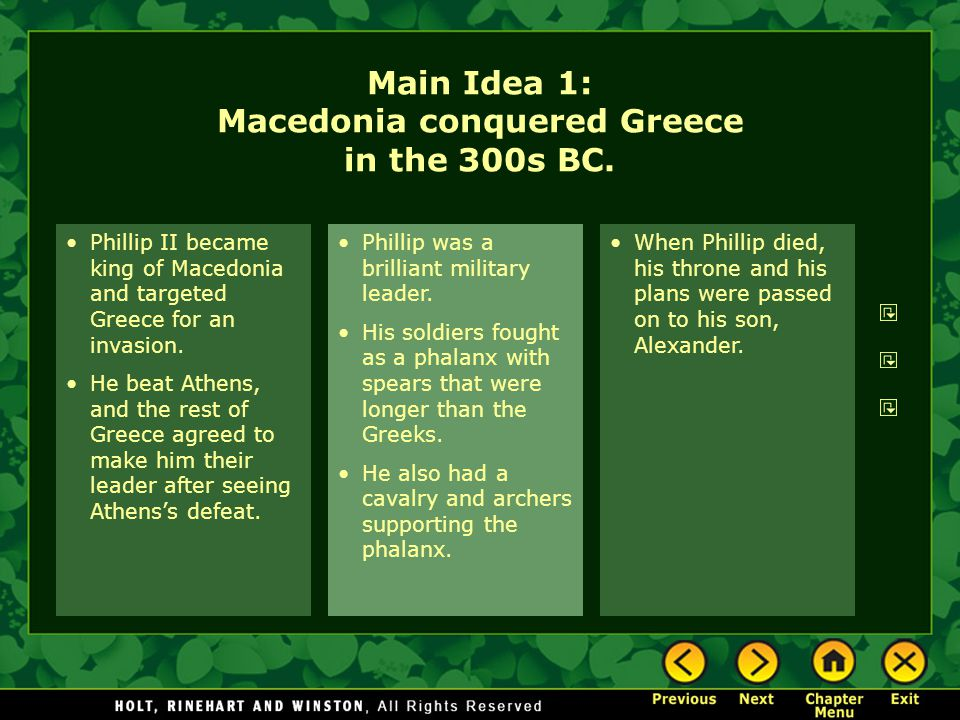 Main Idea 1: Macedonia conquered Greece in the 300s BC.