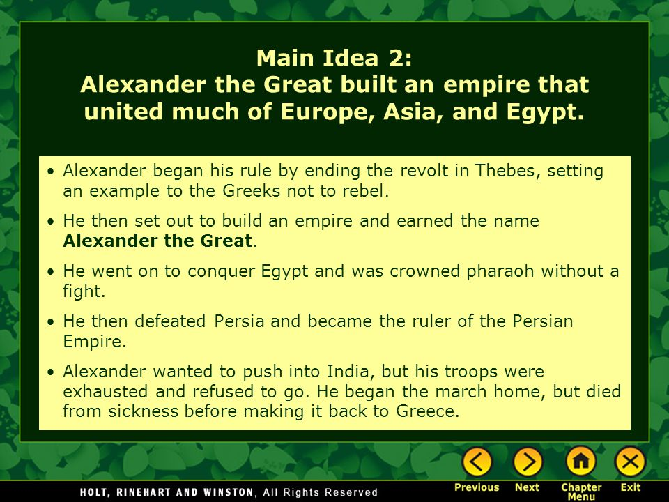 Main Idea 2: Alexander the Great built an empire that united much of Europe, Asia, and Egypt.