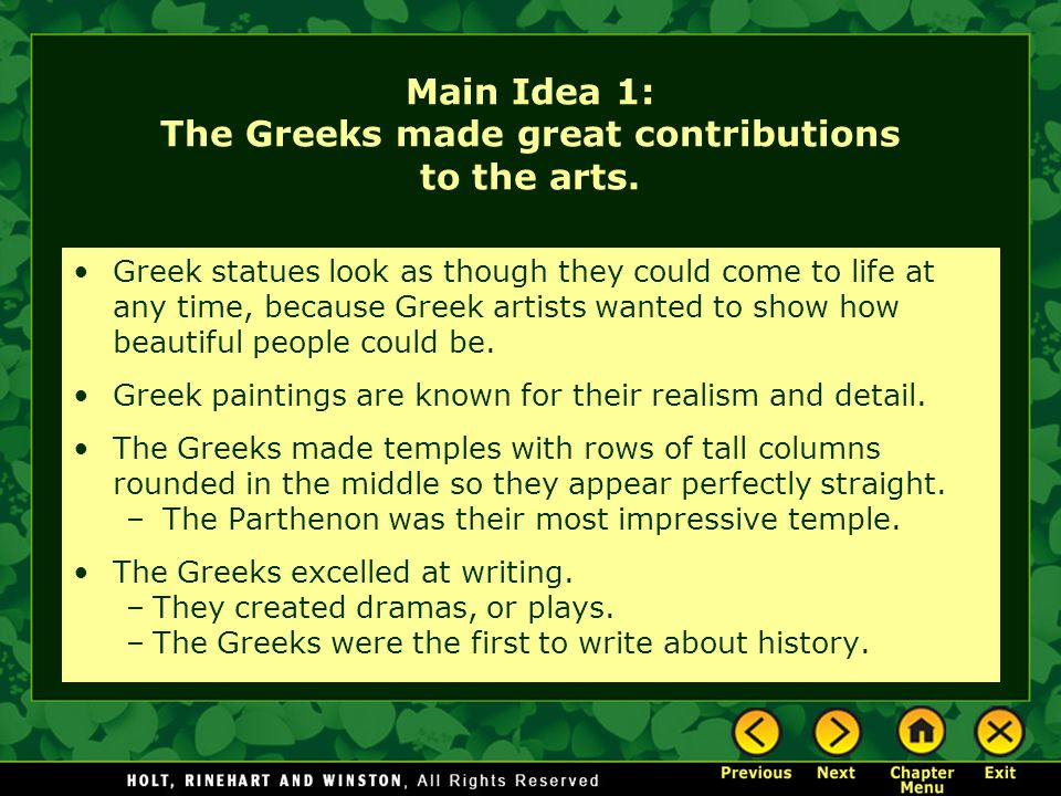 Main Idea 1: The Greeks made great contributions to the arts.