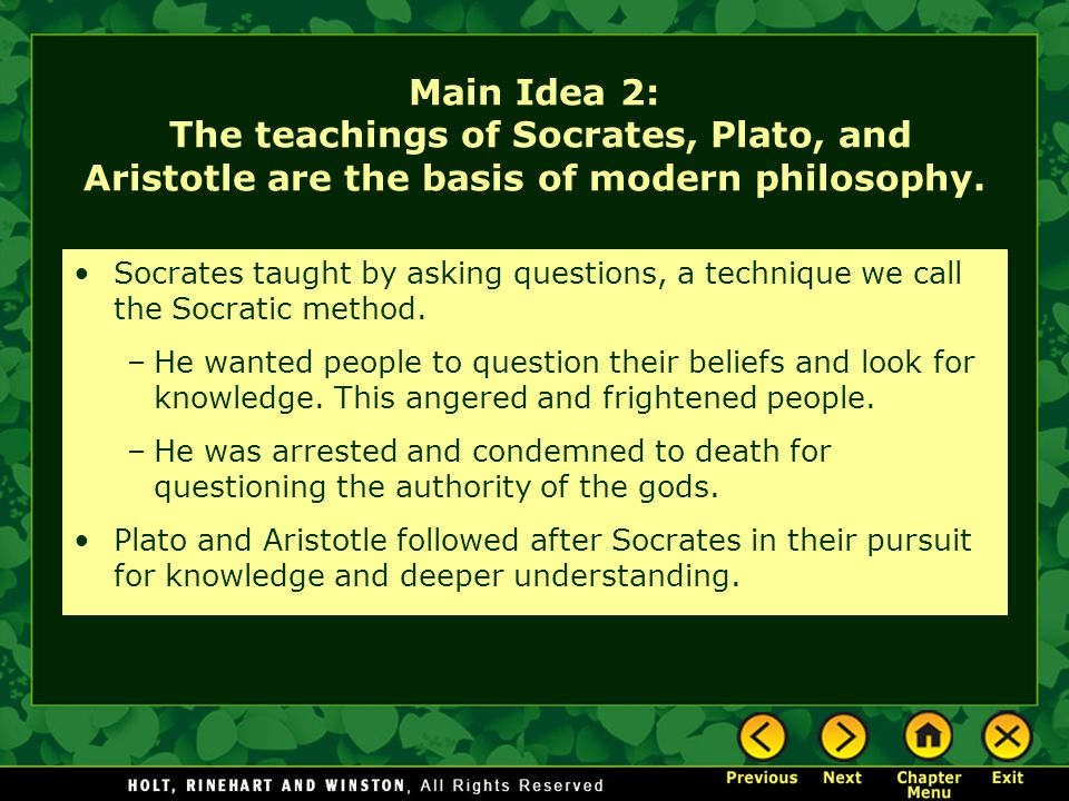 Main Idea 2: The teachings of Socrates, Plato, and Aristotle are the basis of modern philosophy.