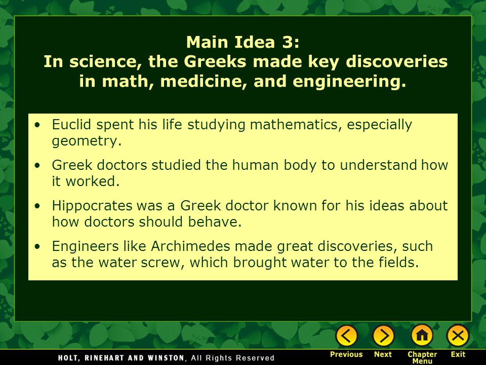 Main Idea 3: In science, the Greeks made key discoveries in math, medicine, and engineering.