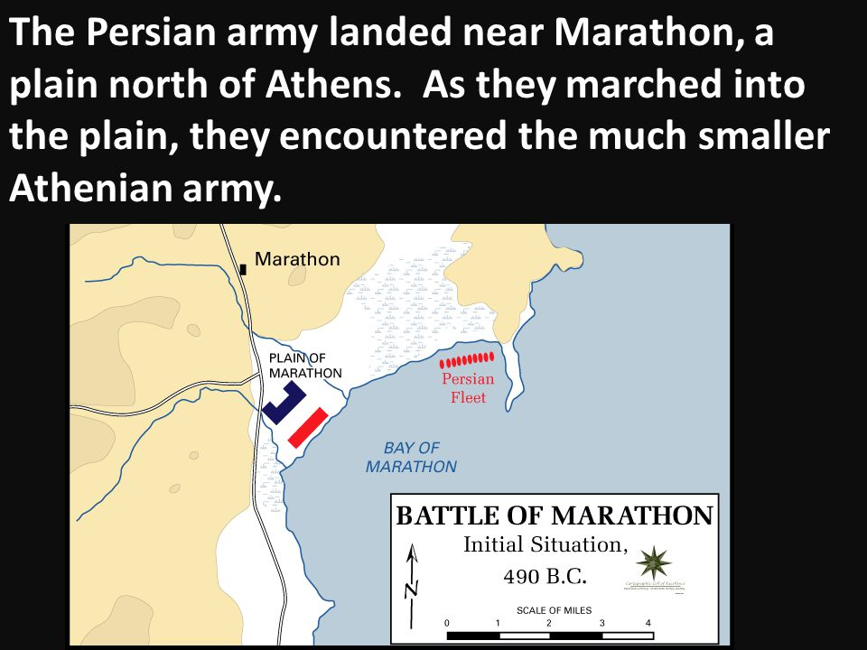 The Persian army landed near Marathon, a plain north of Athens