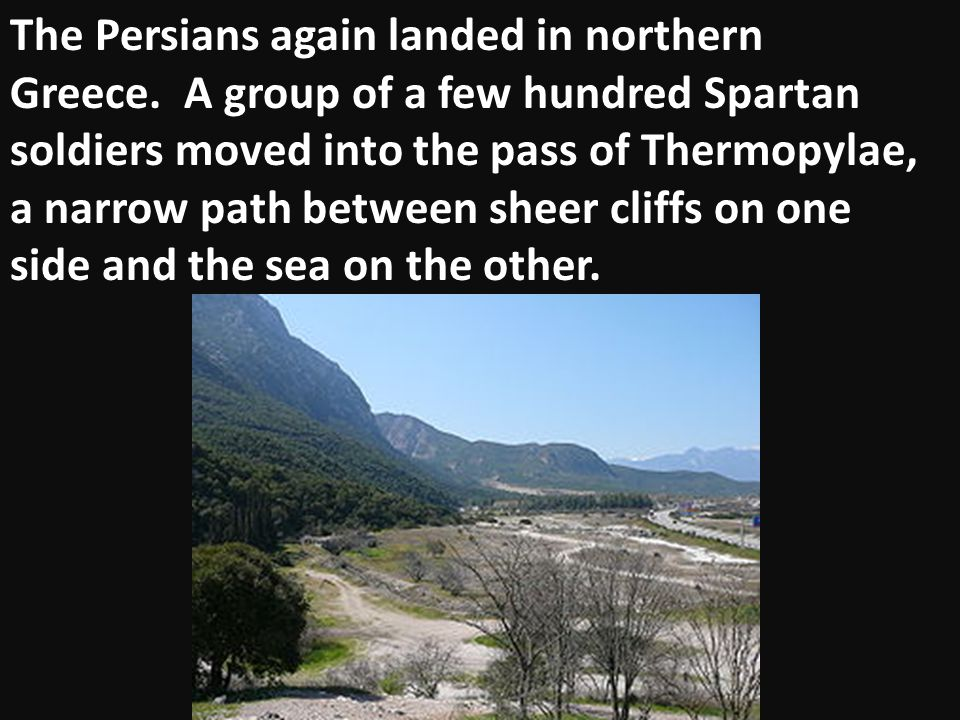 The Persians again landed in northern Greece
