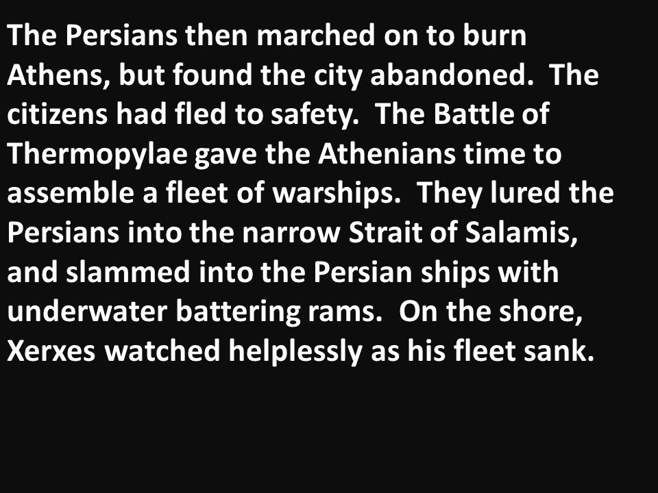 The Persians then marched on to burn Athens, but found the city abandoned.