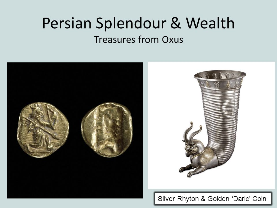 Persian Splendour & Wealth Treasures from Oxus