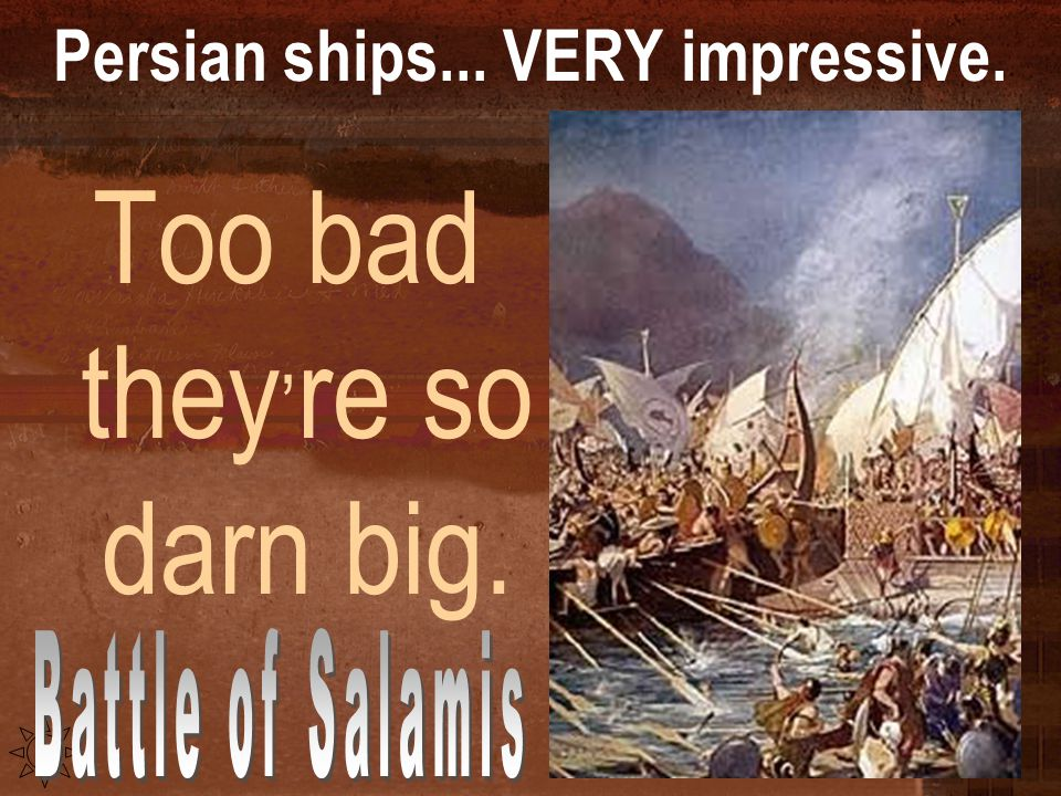 Persian ships... VERY impressive.
