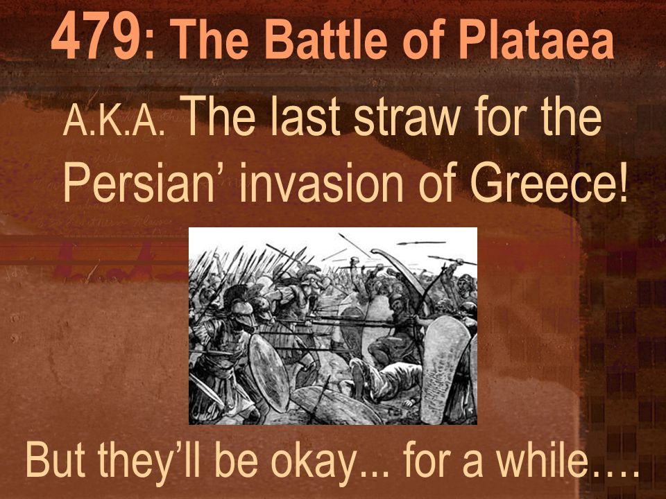 479: The Battle of Plataea But they'll be okay... for a while….