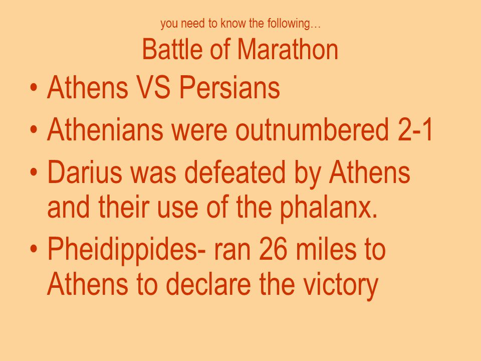 you need to know the following… Battle of Marathon