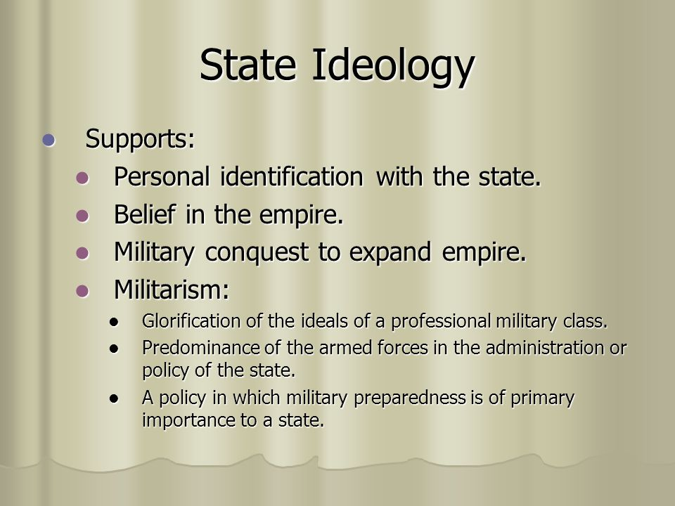 State Ideology Supports: Personal identification with the state.