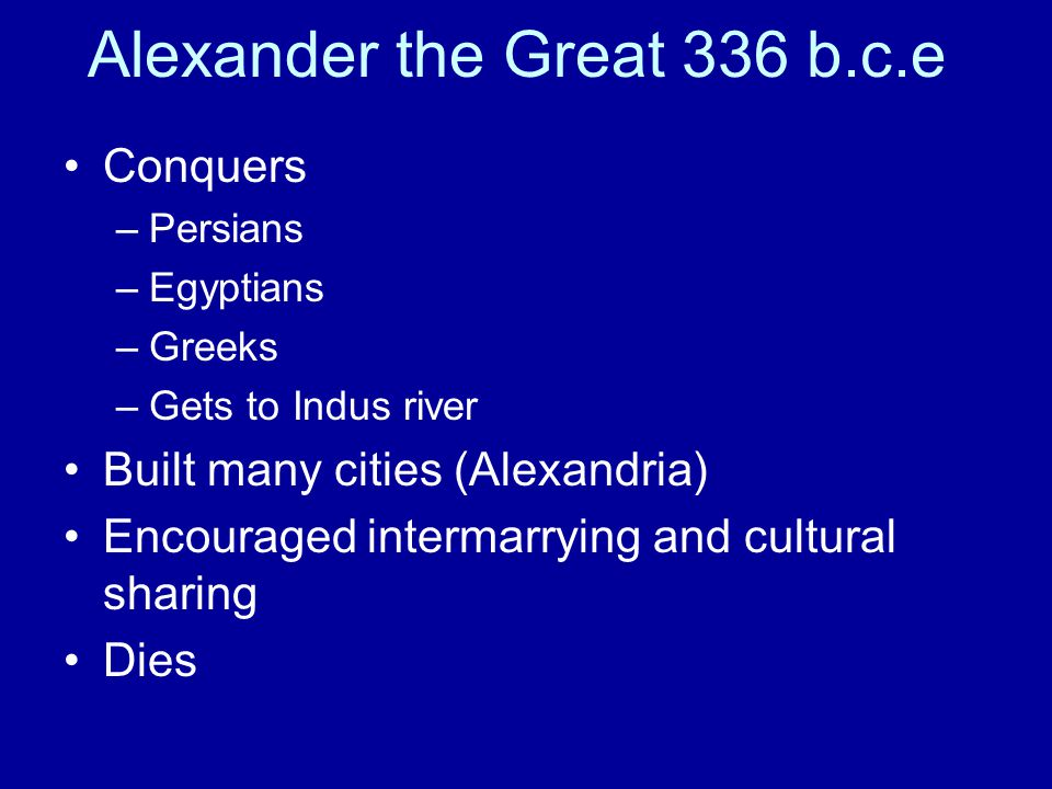 Alexander the Great 336 b.c.e