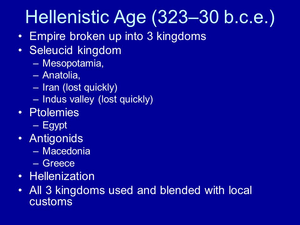 Hellenistic Age (323–30 b.c.e.)
