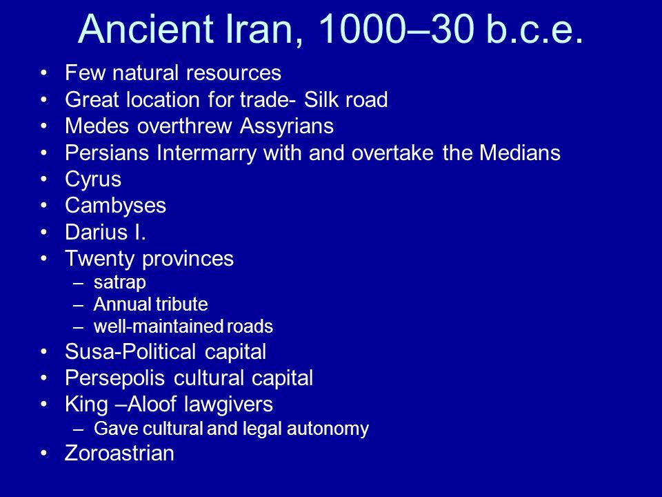 Ancient Iran, 1000–30 b.c.e. Few natural resources