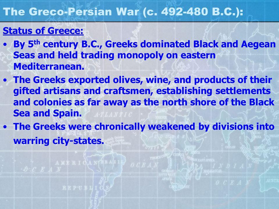 The Greco-Persian War (c. 492-480 B.C.):