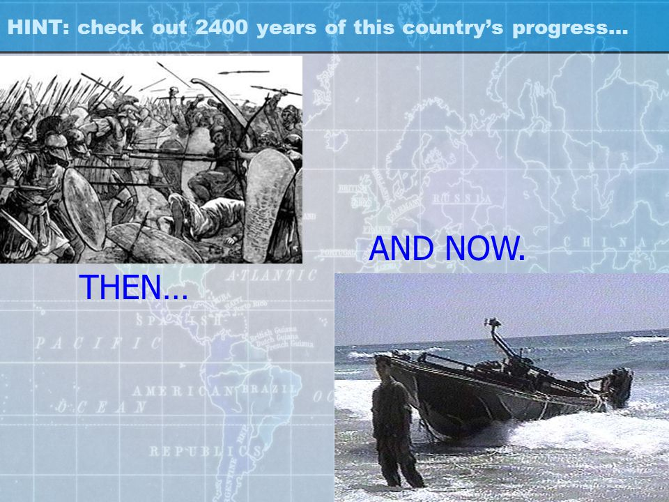 HINT: check out 2400 years of this country's progress…