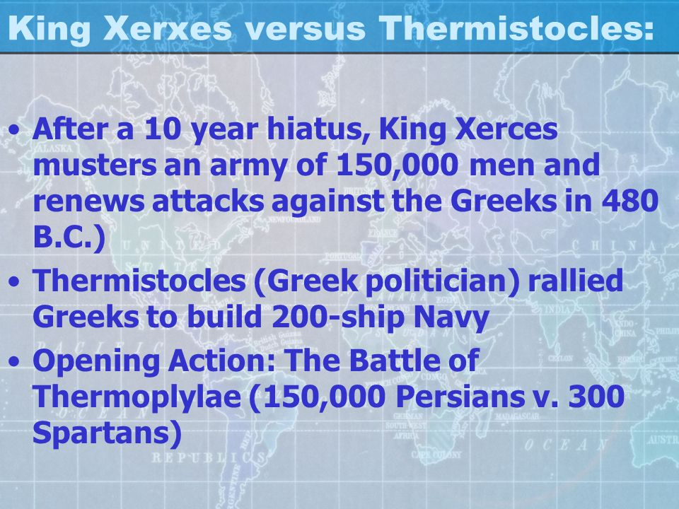 King Xerxes versus Thermistocles: