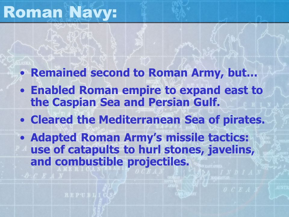 Roman Navy: Remained second to Roman Army, but…