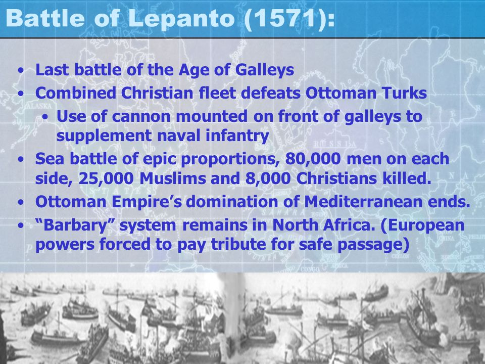 Battle of Lepanto (1571): Last battle of the Age of Galleys
