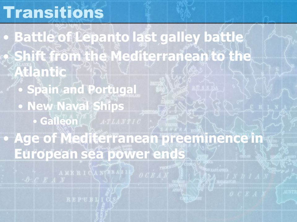 Transitions Battle of Lepanto last galley battle