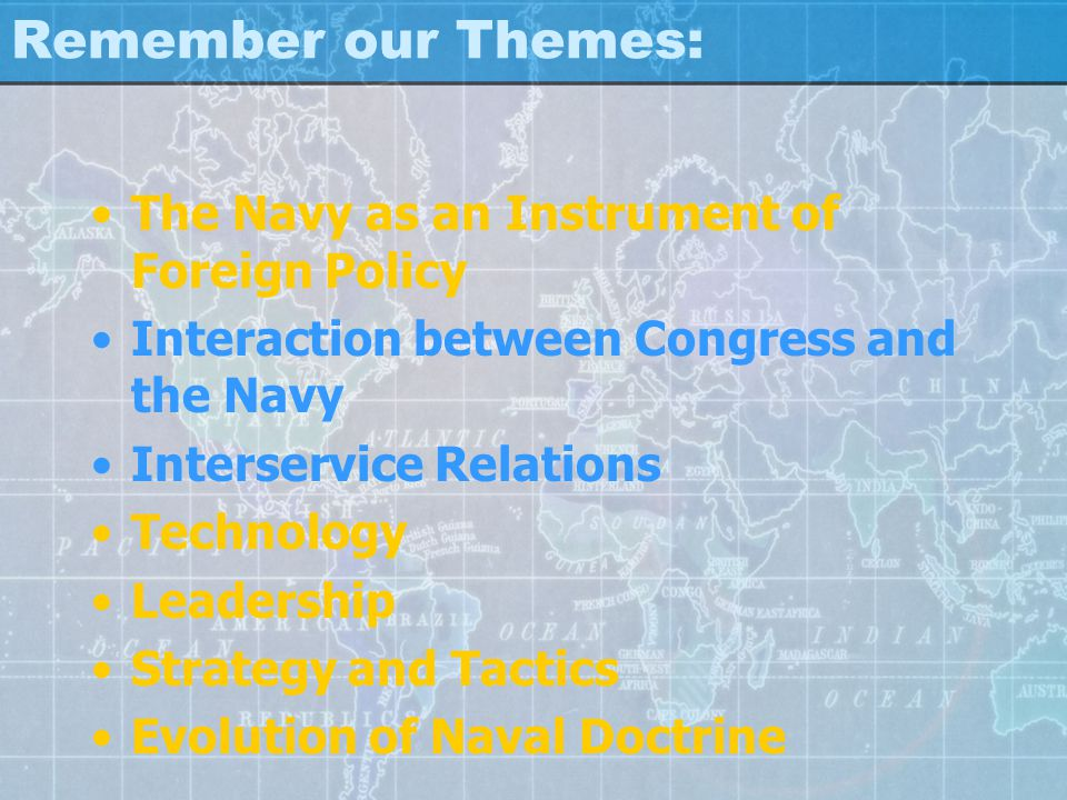 Remember our Themes: The Navy as an Instrument of Foreign Policy