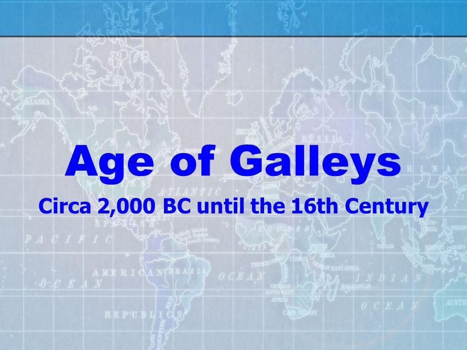Circa 2,000 BC until the 16th Century