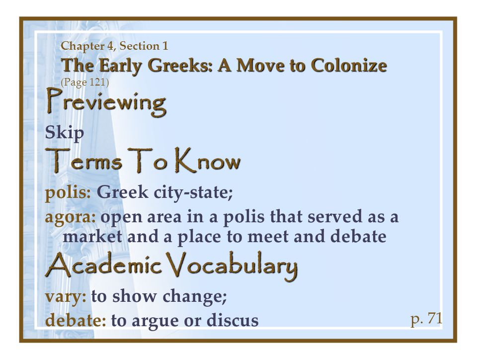 Chapter 4, Section 1 The Early Greeks: A Move to Colonize (Page 121)