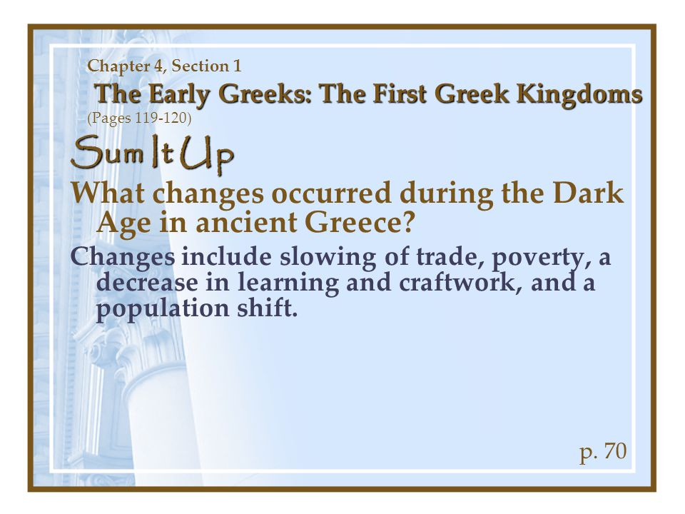 Sum It Up What changes occurred during the Dark Age in ancient Greece