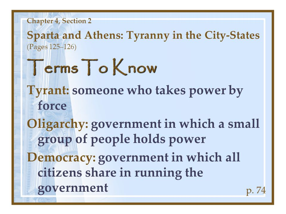 Terms To Know Tyrant: someone who takes power by force