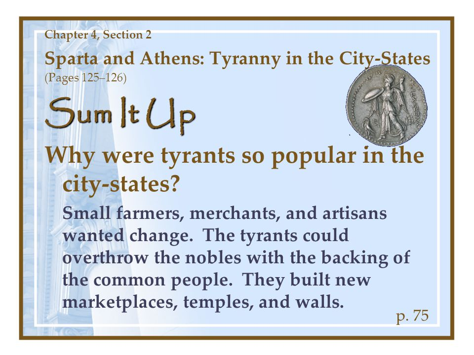 Sum It Up Why were tyrants so popular in the city-states