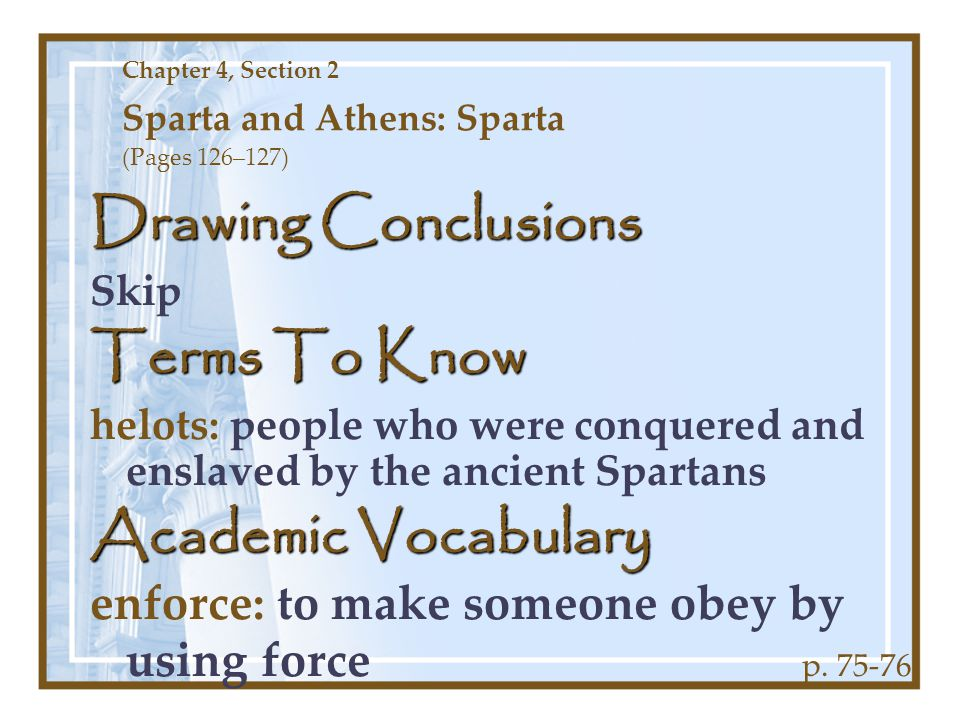 Chapter 4, Section 2 Sparta and Athens: Sparta (Pages 126–127)