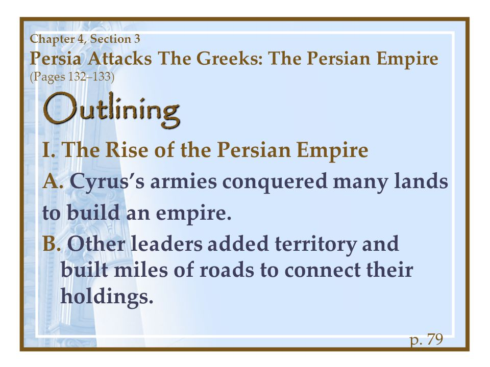 Outlining I. The Rise of the Persian Empire