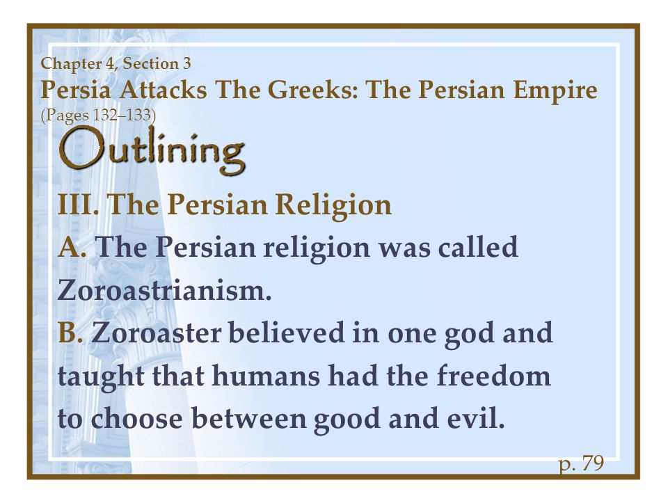 Outlining III. The Persian Religion A. The Persian religion was called
