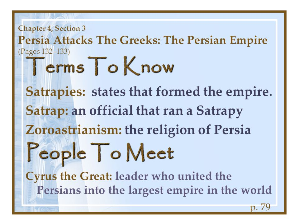 Terms To Know People To Meet Satrapies: states that formed the empire.