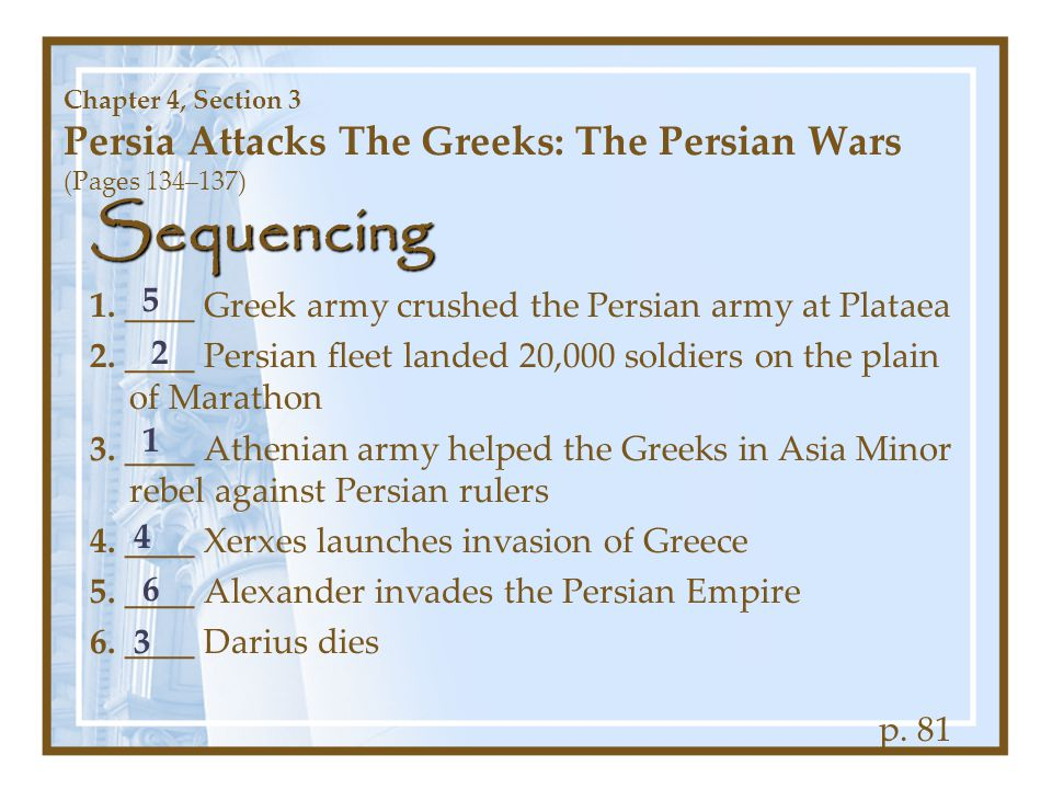 Sequencing 1. ____ Greek army crushed the Persian army at Plataea