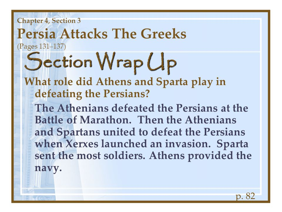 Chapter 4, Section 3 Persia Attacks The Greeks (Pages 131–137)