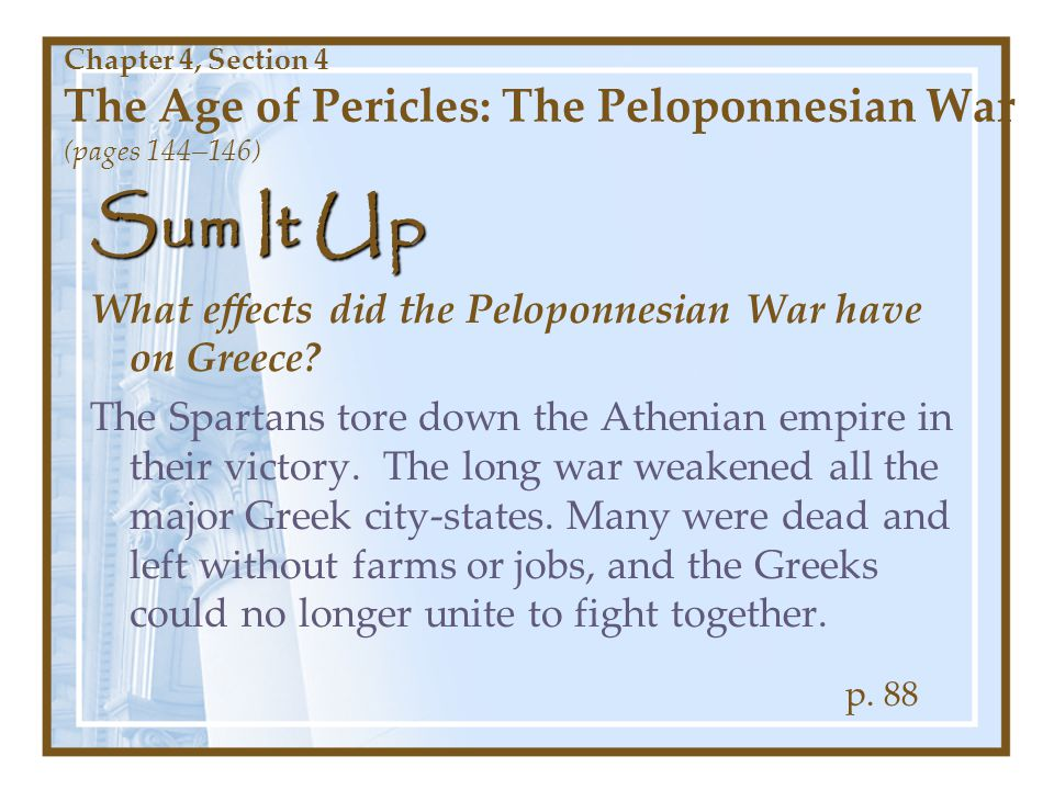 Sum It Up What effects did the Peloponnesian War have on Greece