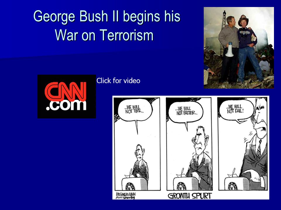 George Bush II begins his War on Terrorism