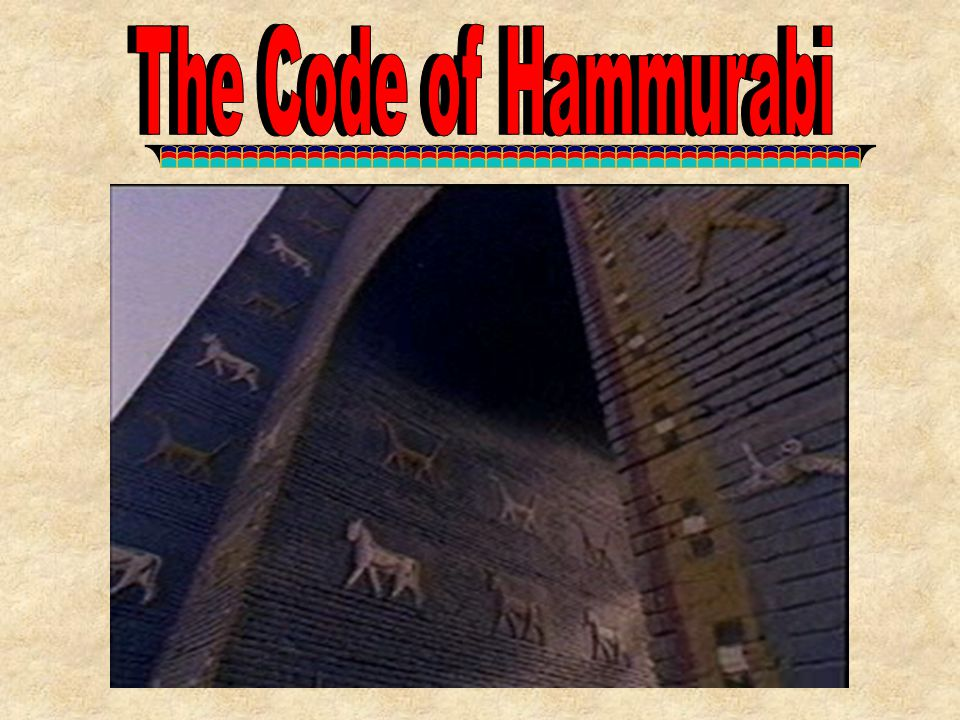The Code of Hammurabi The Code of Hammurabi