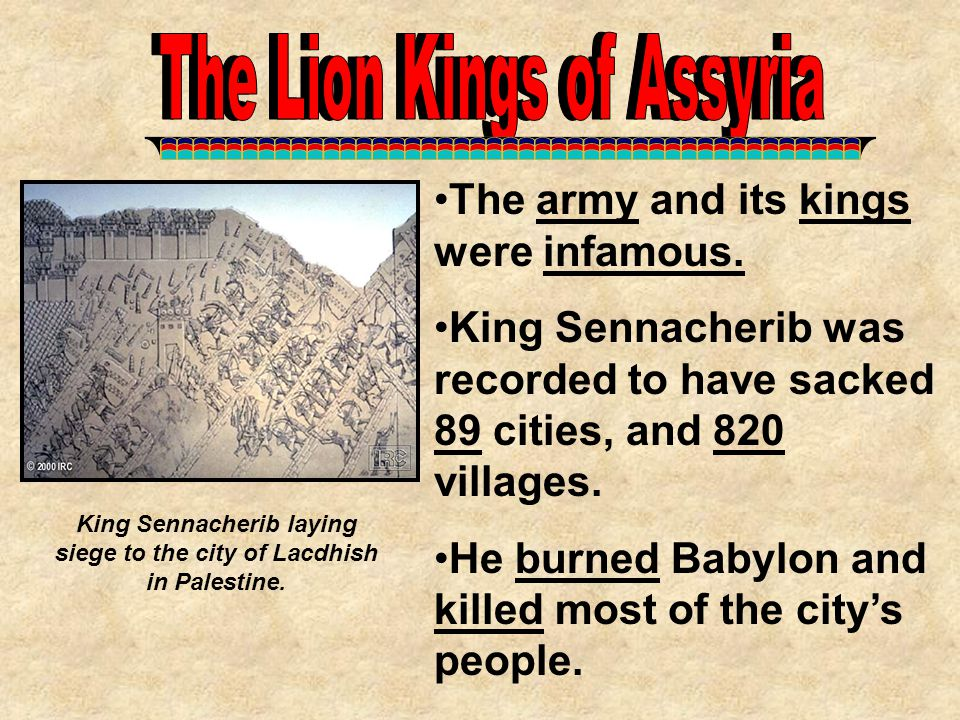 King Sennacherib laying siege to the city of Lacdhish in Palestine.