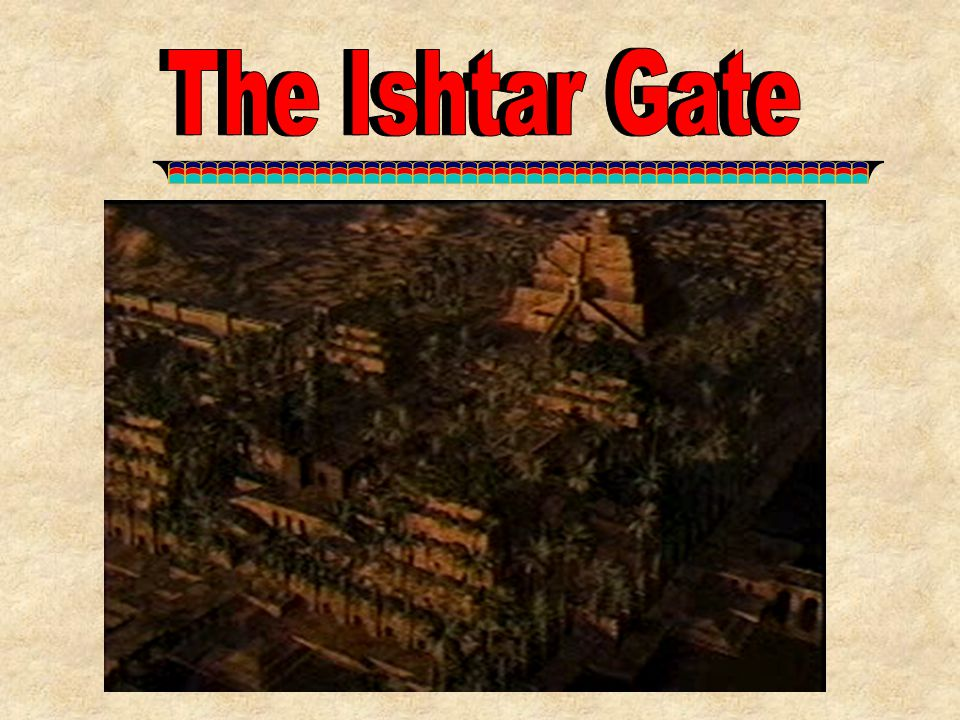 The Ishtar Gate The Ishtar Gate