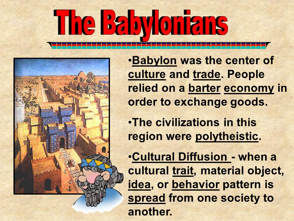 The Babylonians The Babylonians