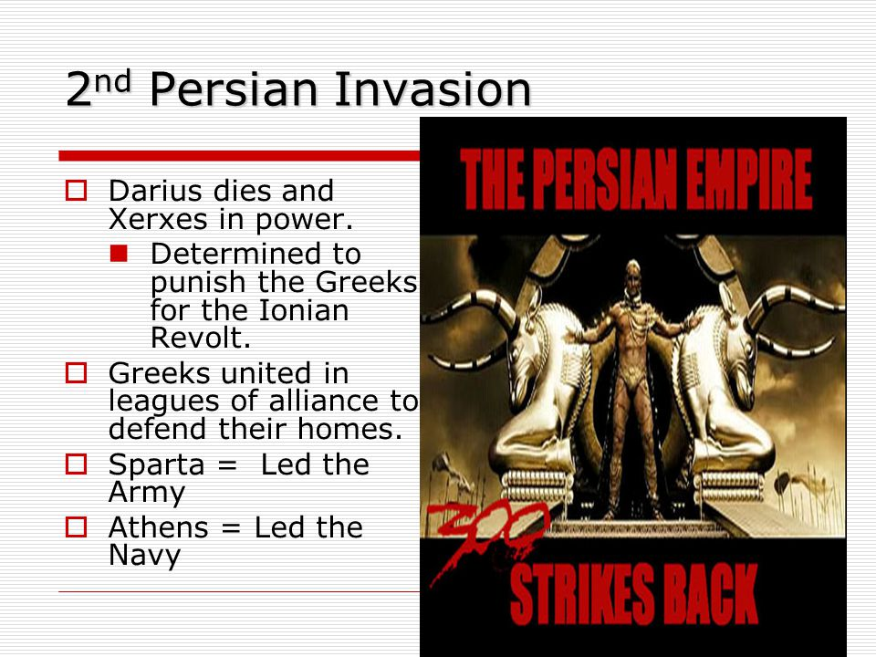 2nd Persian Invasion Darius dies and Xerxes in power.