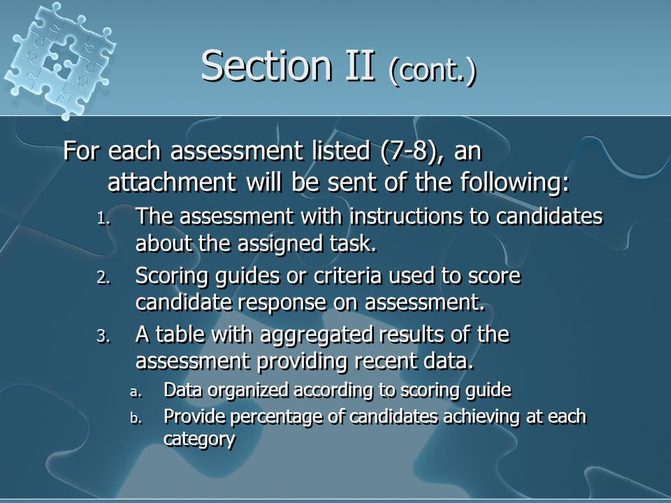 Section II (cont.) For each assessment listed (7-8), an attachment will be sent of the following: